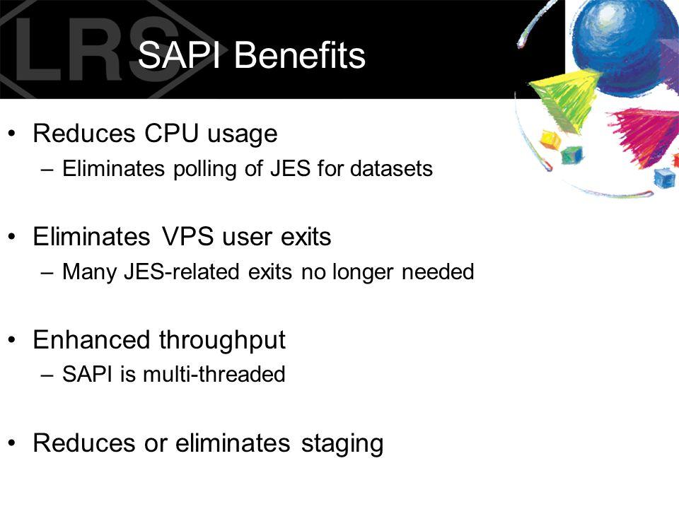 SAPI Benefits Reduces CPU usage Eliminates VPS user exits