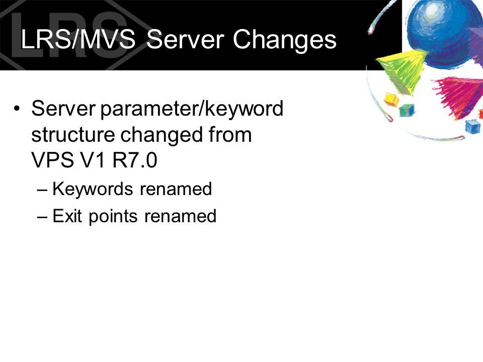 LRS/MVS Server Changes