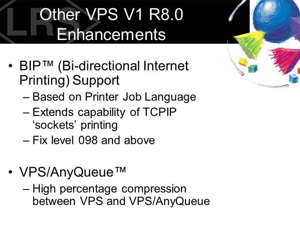 Other VPS V1 R8.0 Enhancements