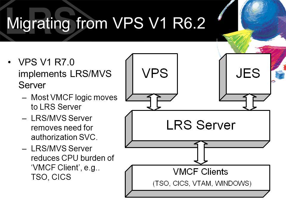 Migrating from VPS V1 R6.2 VPS V1 R7.0 implements LRS/MVS Server