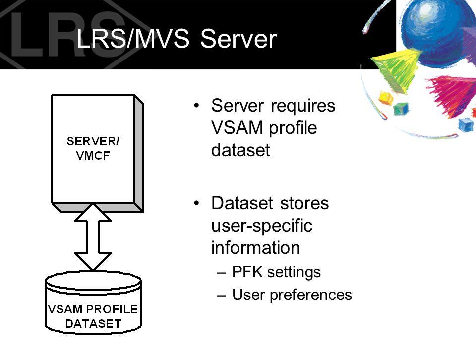 LRS/MVS Server Server requires VSAM profile dataset