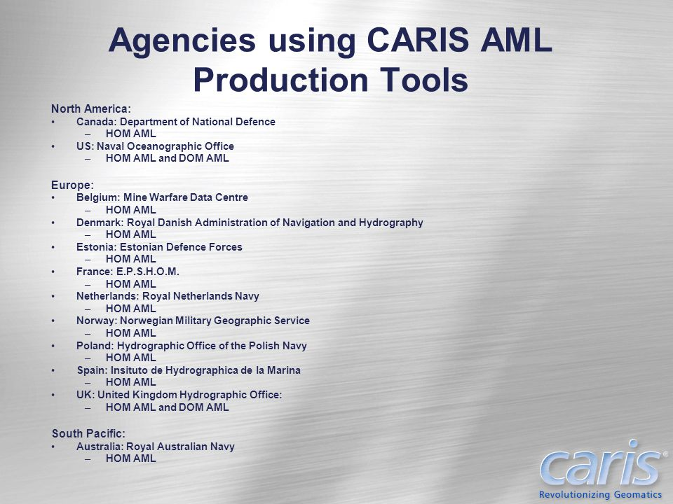 Agencies using CARIS AML Production Tools