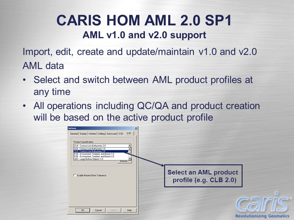 CARIS HOM AML 2.0 SP1 AML v1.0 and v2.0 support