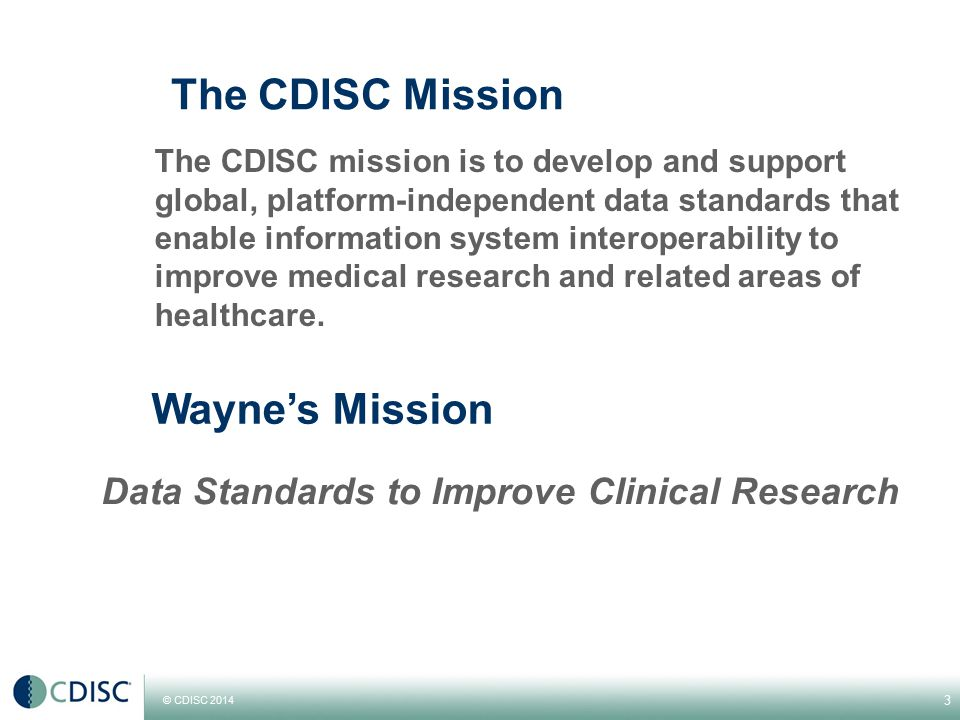 The CDISC Mission Wayne's Mission