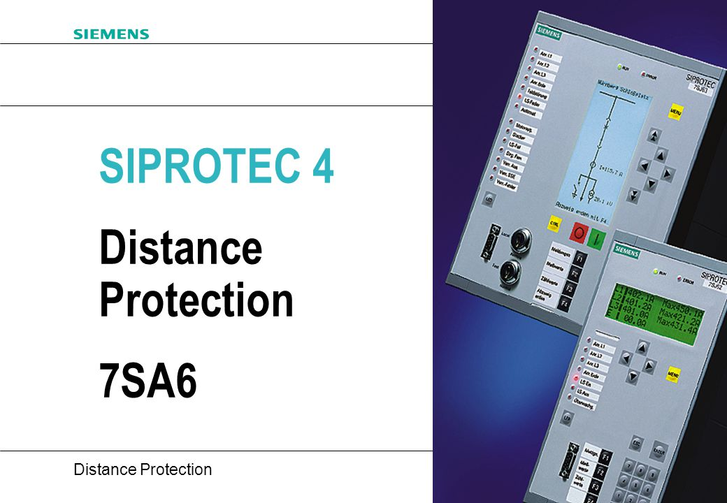 SIPROTEC 4 Distance Protection 7SA6 1 1