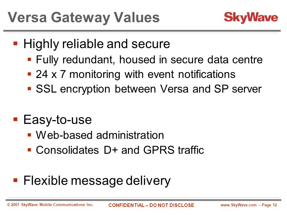 Versa Gateway Values Highly reliable and secure Easy-to-use