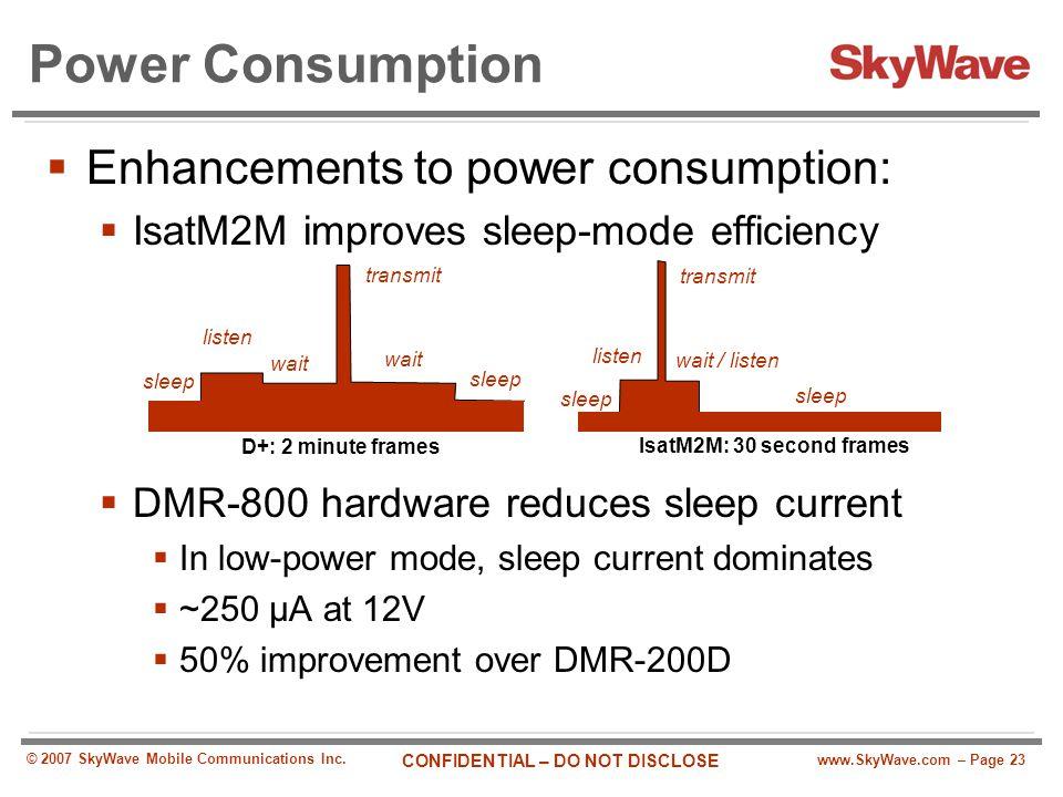 Power Consumption Enhancements to power consumption: