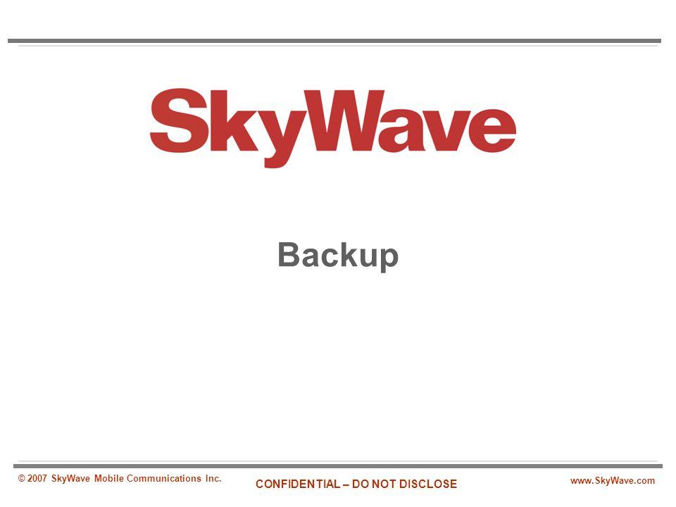 Backup © 2007 SkyWave Mobile Communications Inc.