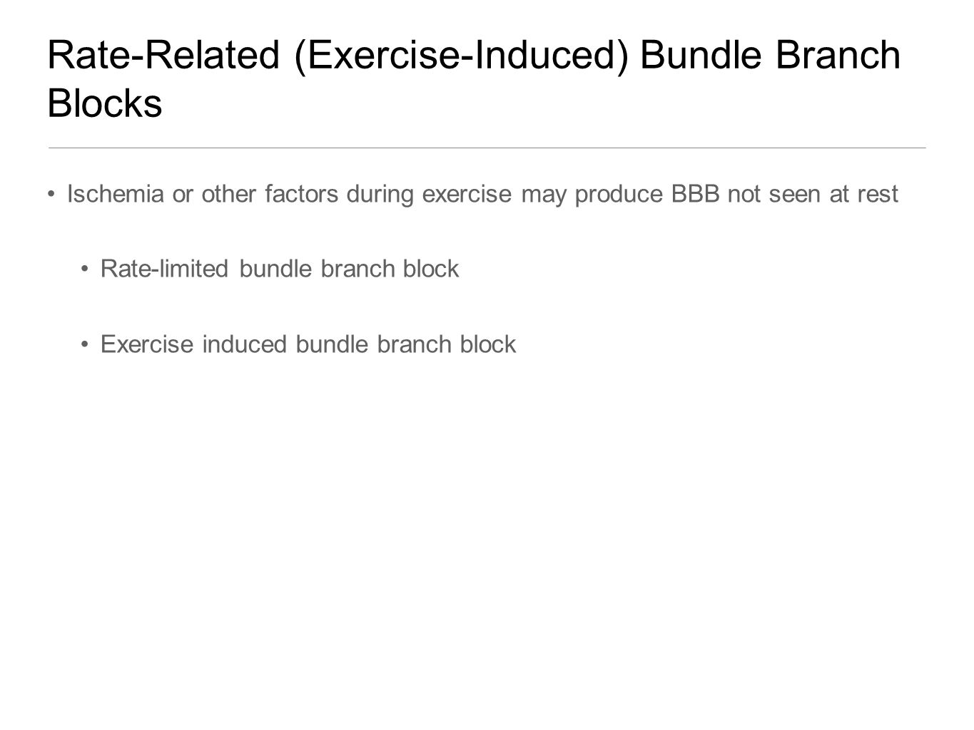 Rate-Related (Exercise-Induced) Bundle Branch Blocks