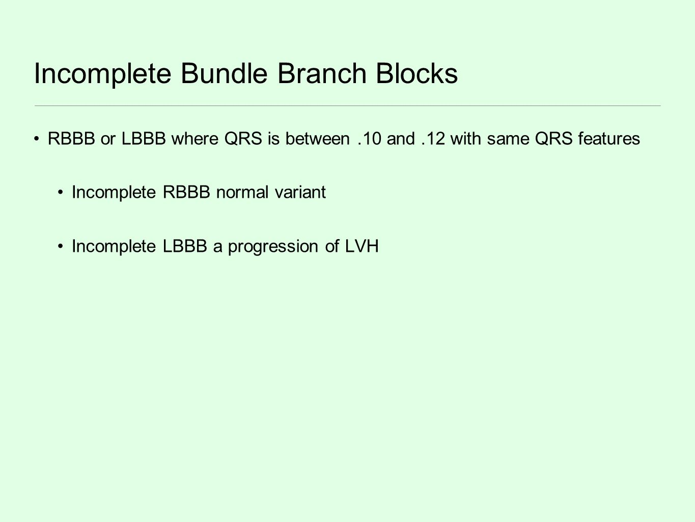 Incomplete Bundle Branch Blocks