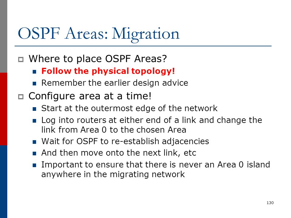 OSPF Areas: Migration Where to place OSPF Areas