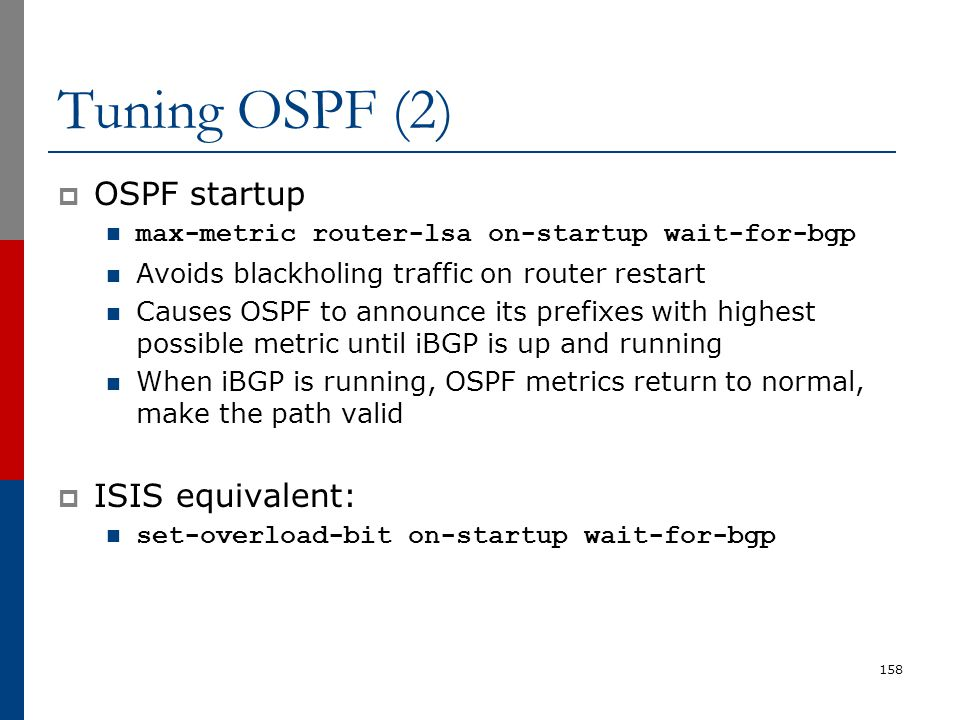 Tuning OSPF (2) OSPF startup ISIS equivalent: