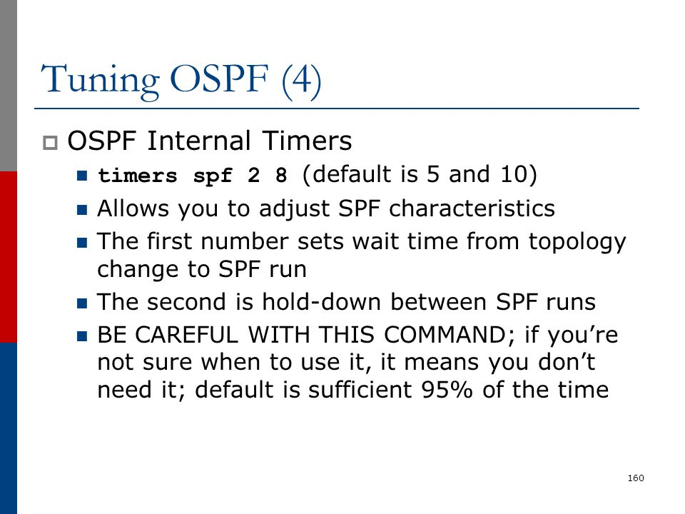 Tuning OSPF (4) OSPF Internal Timers