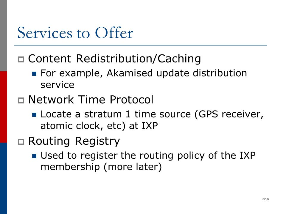 Services to Offer Content Redistribution/Caching Network Time Protocol
