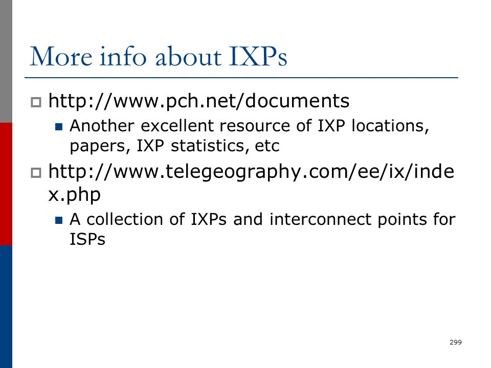 More info about IXPs http://www.pch.net/documents