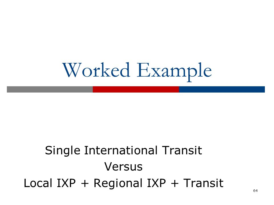 Single International Transit Versus Local IXP + Regional IXP + Transit