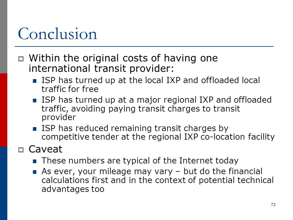 Conclusion Within the original costs of having one international transit provider: