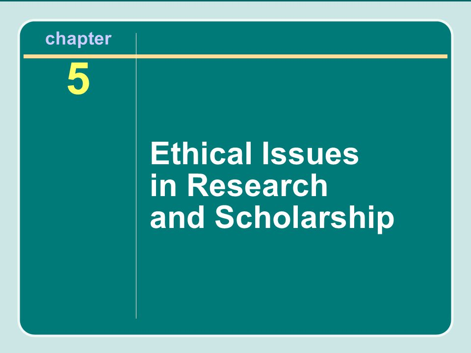 Ethical Issues in Research and Scholarship