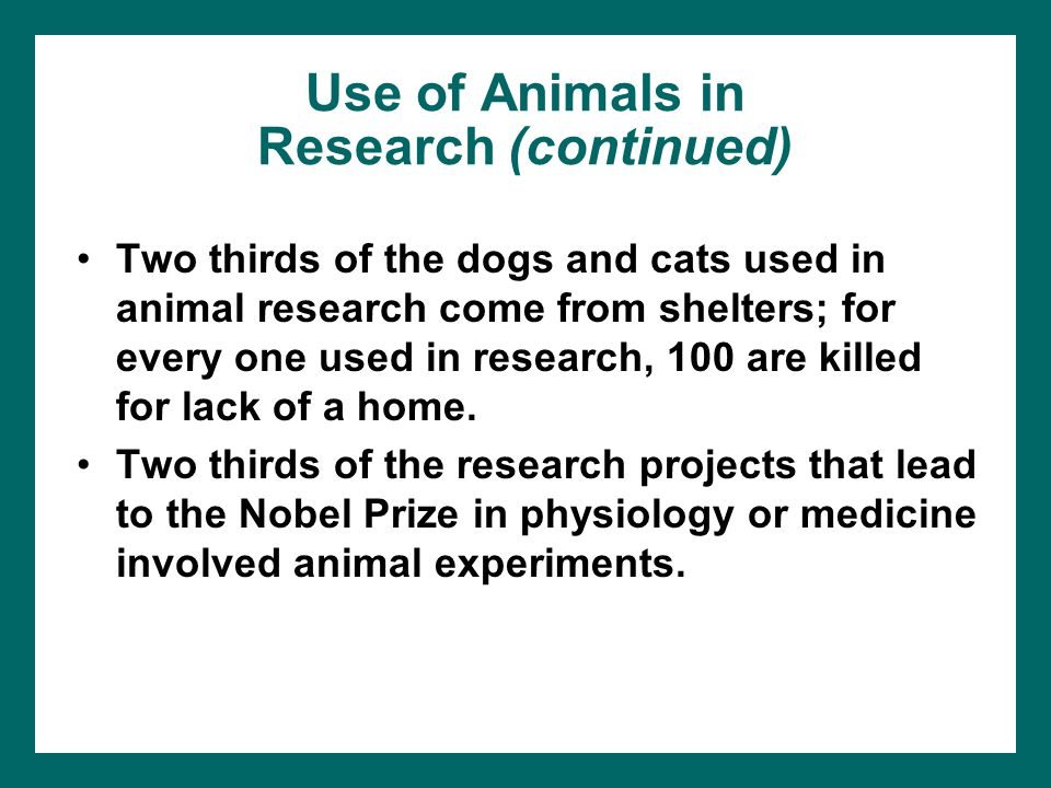Use of Animals in Research (continued)