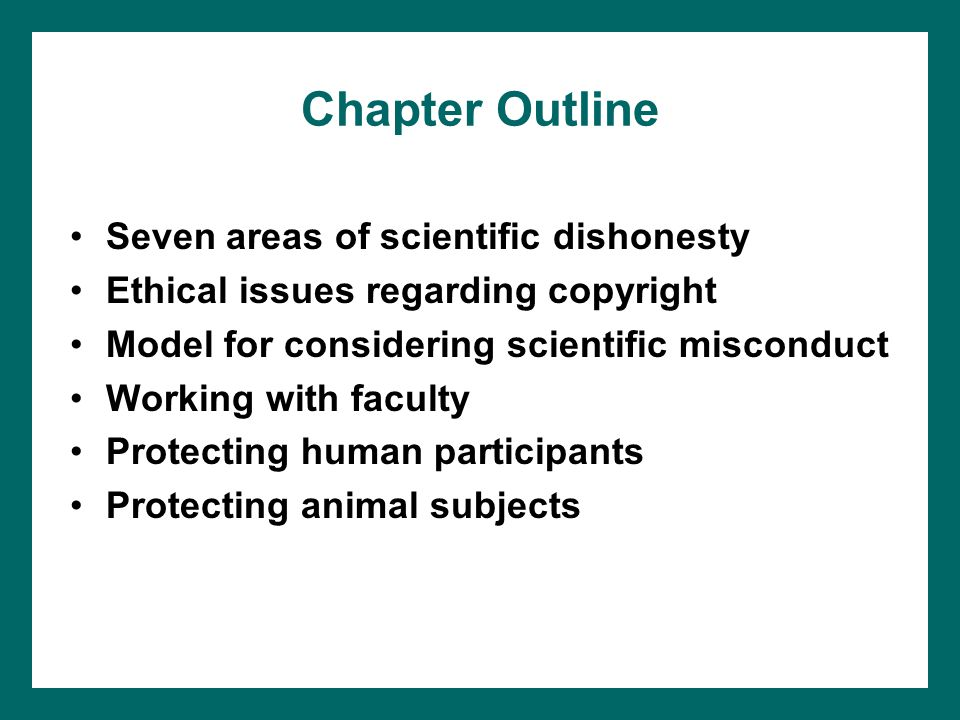 Chapter Outline Seven areas of scientific dishonesty
