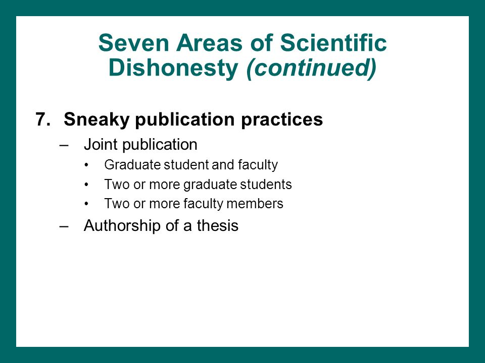 Seven Areas of Scientific Dishonesty (continued)