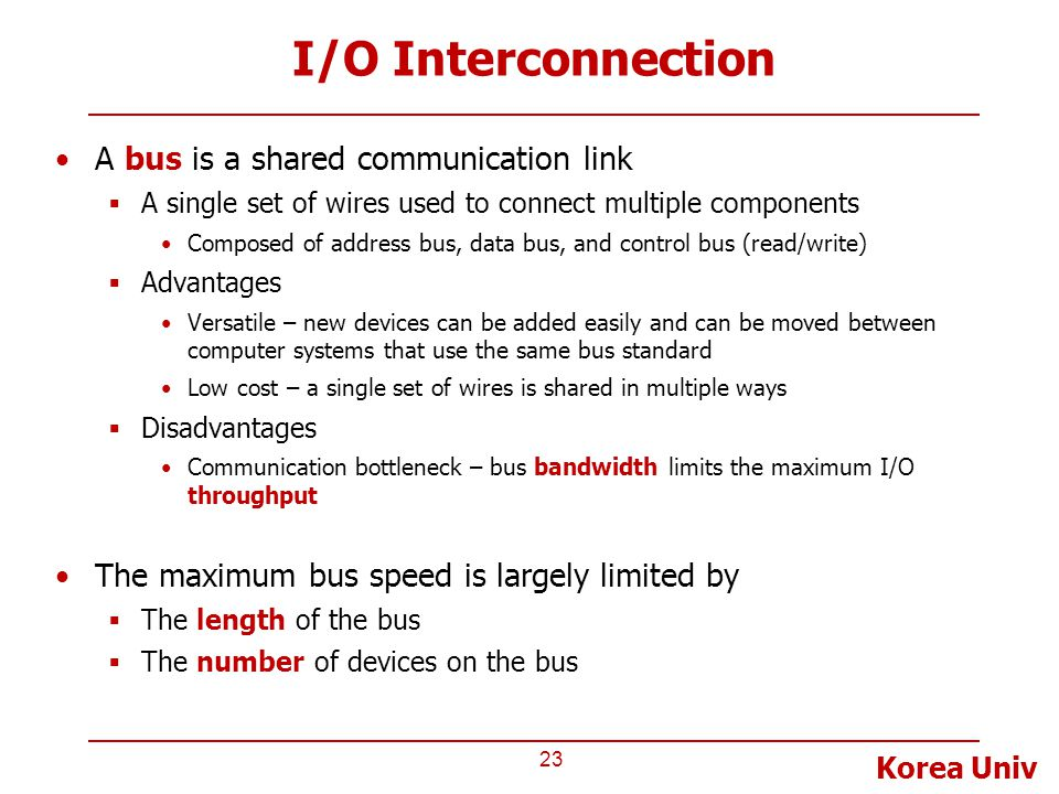 I/O Interconnection A bus is a shared communication link