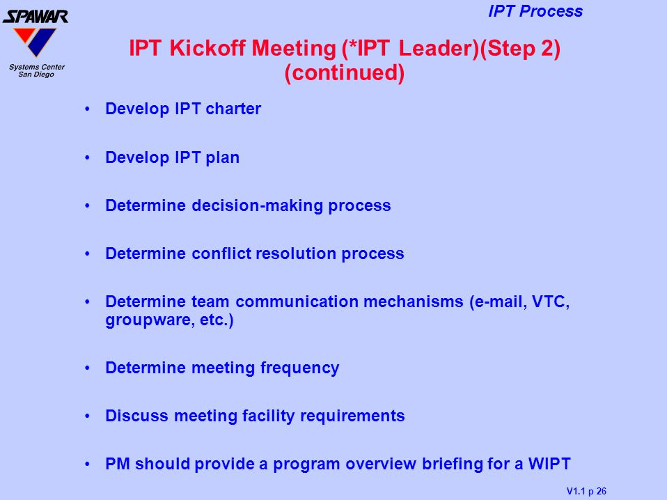 IPT Kickoff Meeting (*IPT Leader)(Step 2) (continued)