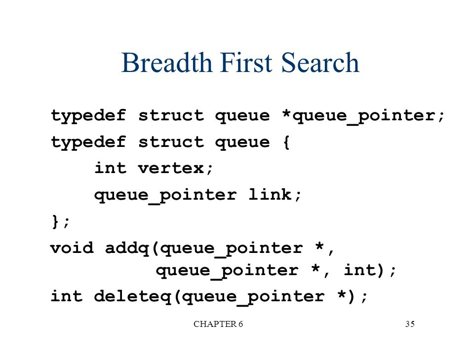 Breadth First Search typedef struct queue *queue_pointer;