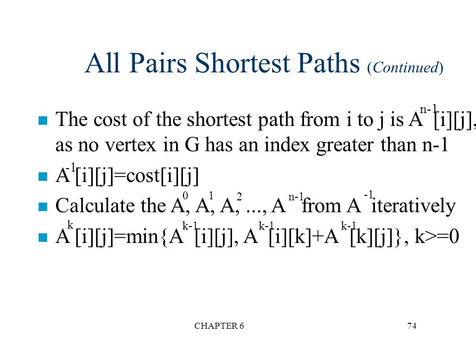 All Pairs Shortest Paths (Continued)