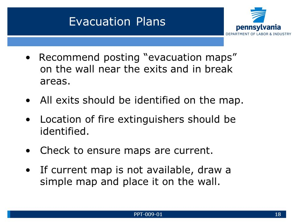 Evacuation Plans • Recommend posting evacuation maps on the wall near the exits and in break areas.