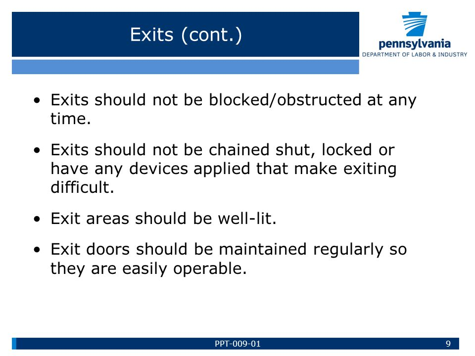 Exits (cont.) Exits should not be blocked/obstructed at any time.
