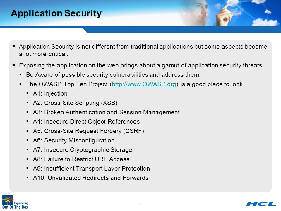 Application Security Application Security is not different from traditional applications but some aspects become a lot more critical.