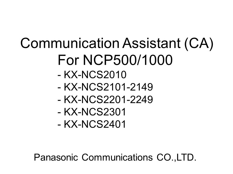 Communication Assistant (CA) For NCP500/1000