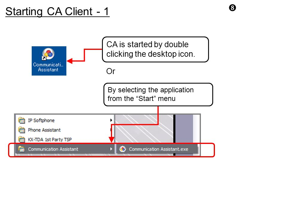 Starting CA Client - 1. CA is started by double clicking the desktop icon.