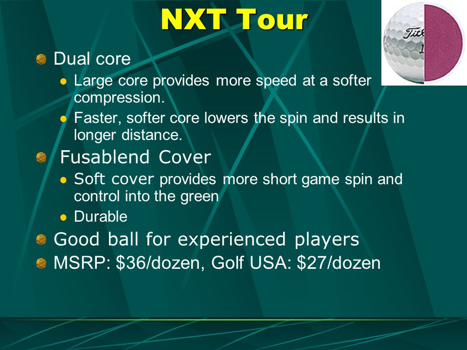 NXT Tour Dual core Fusablend Cover Good ball for experienced players