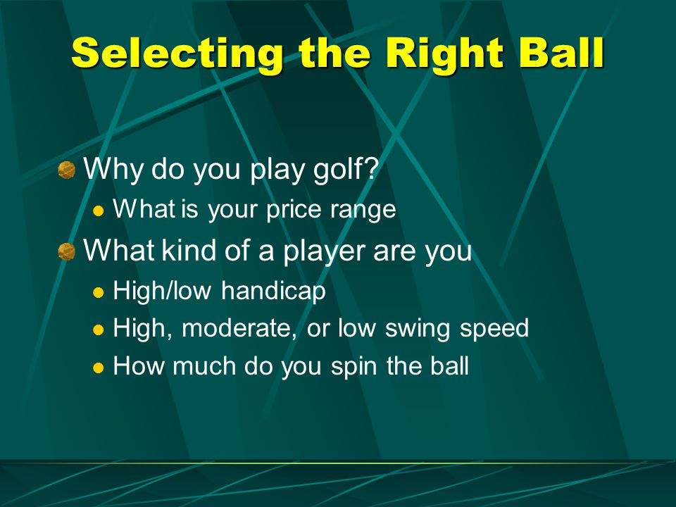 Selecting the Right Ball