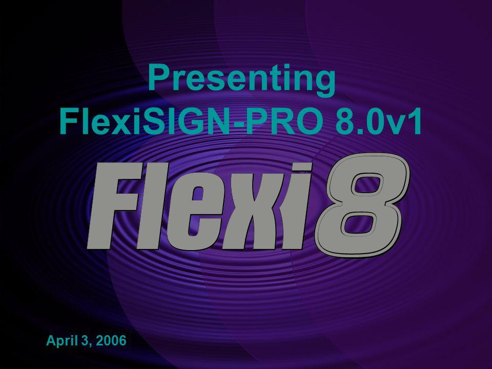 Presenting FlexiSIGN-PRO 8.0v1