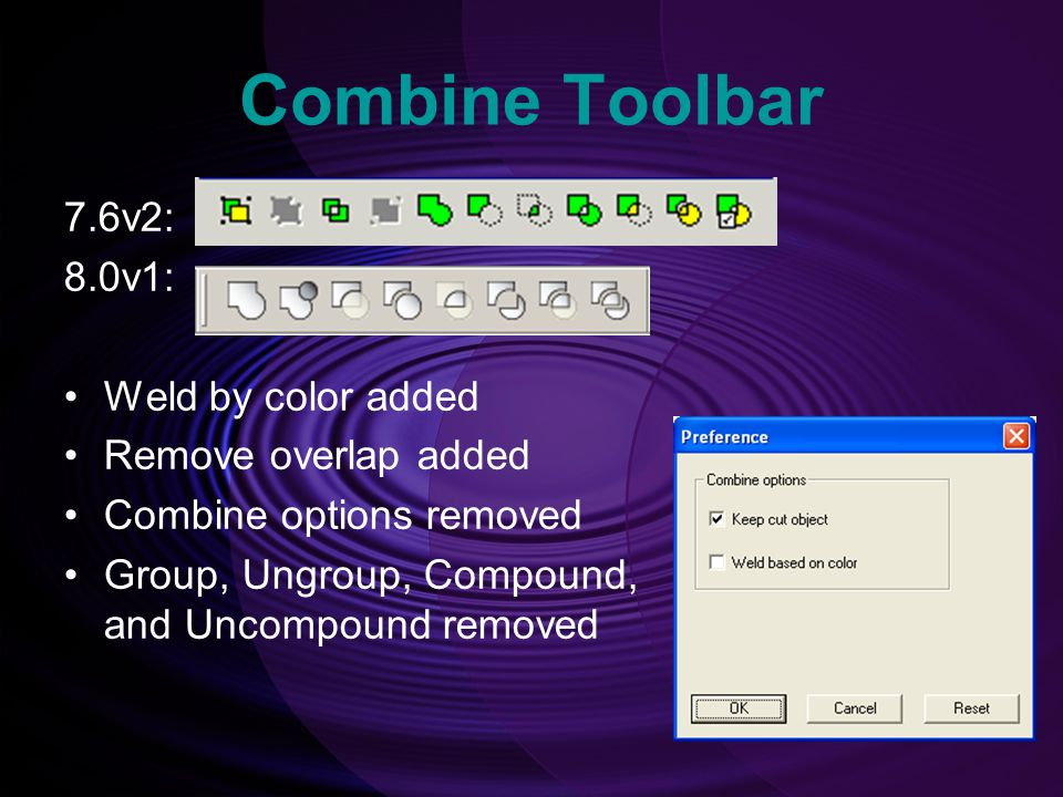 Combine Toolbar 7.6v2: 8.0v1: Weld by color added Remove overlap added
