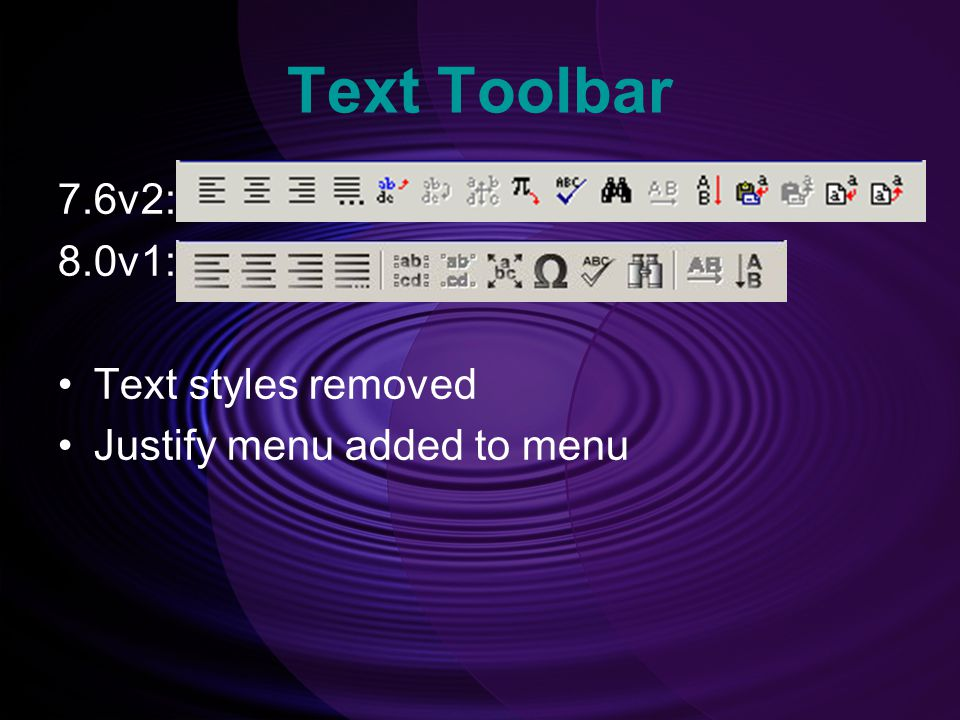 Text Toolbar 7.6v2: 8.0v1: Text styles removed