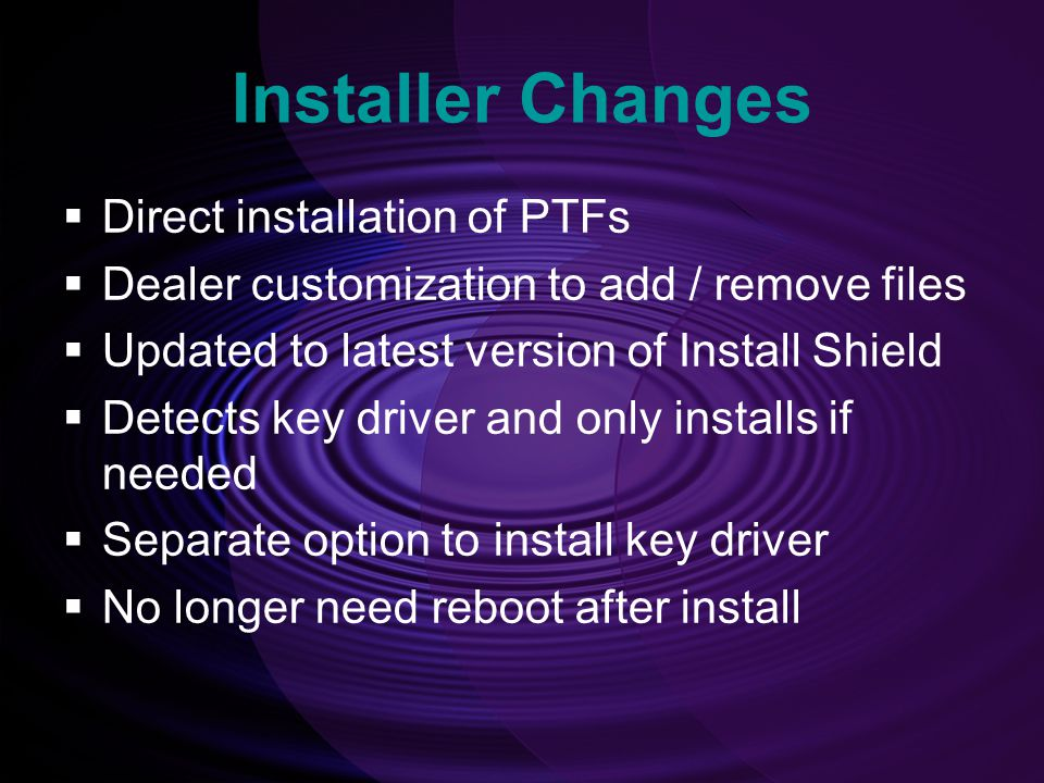 Installer Changes Direct installation of PTFs