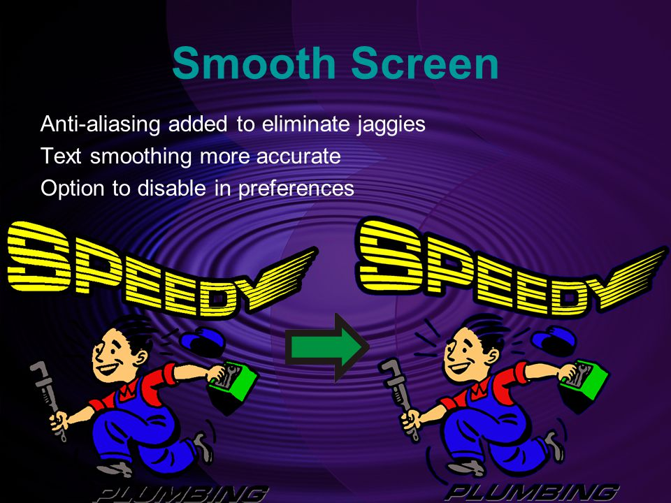 Smooth Screen Anti-aliasing added to eliminate jaggies