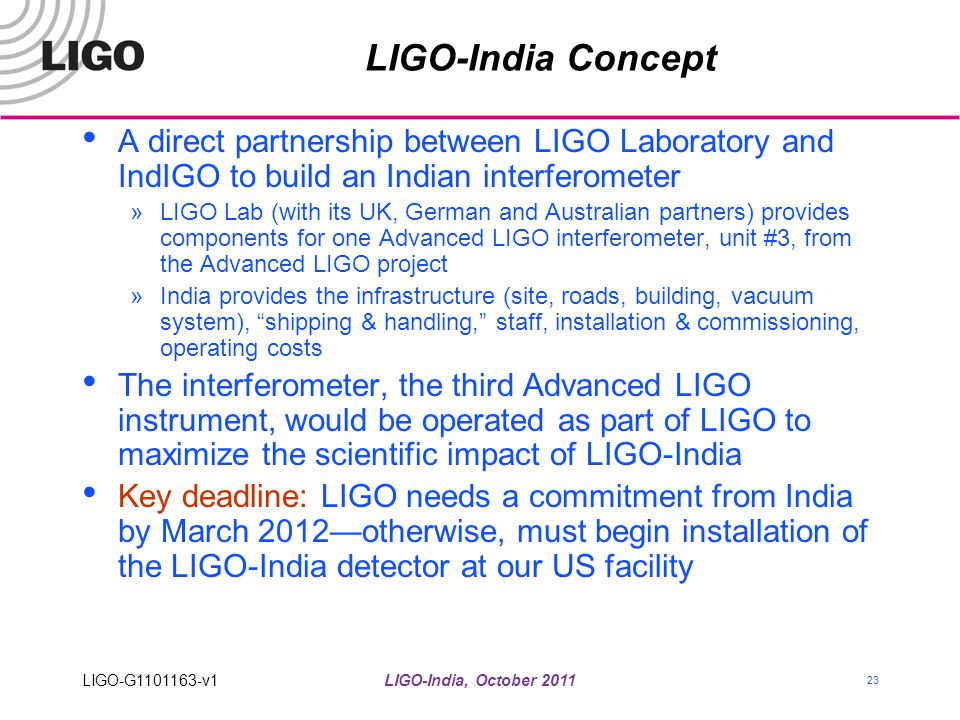 LIGO-India Concept A direct partnership between LIGO Laboratory and IndIGO to build an Indian interferometer.