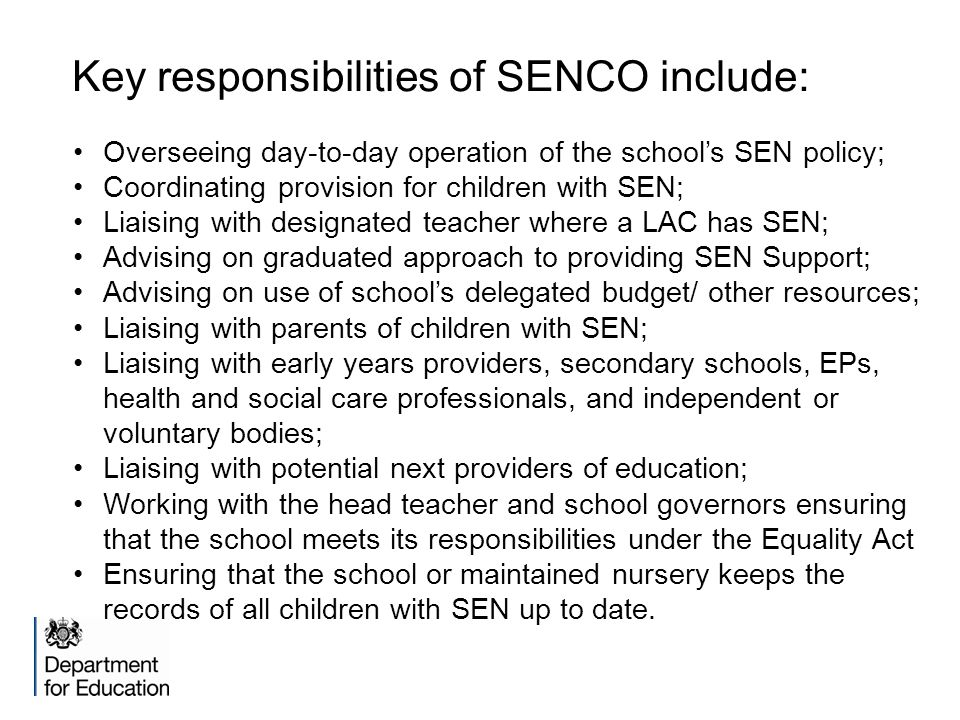 Key responsibilities of SENCO include: