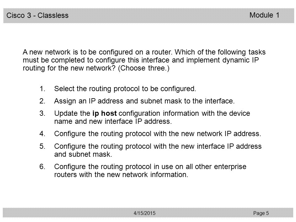 A new network is to be configured on a router