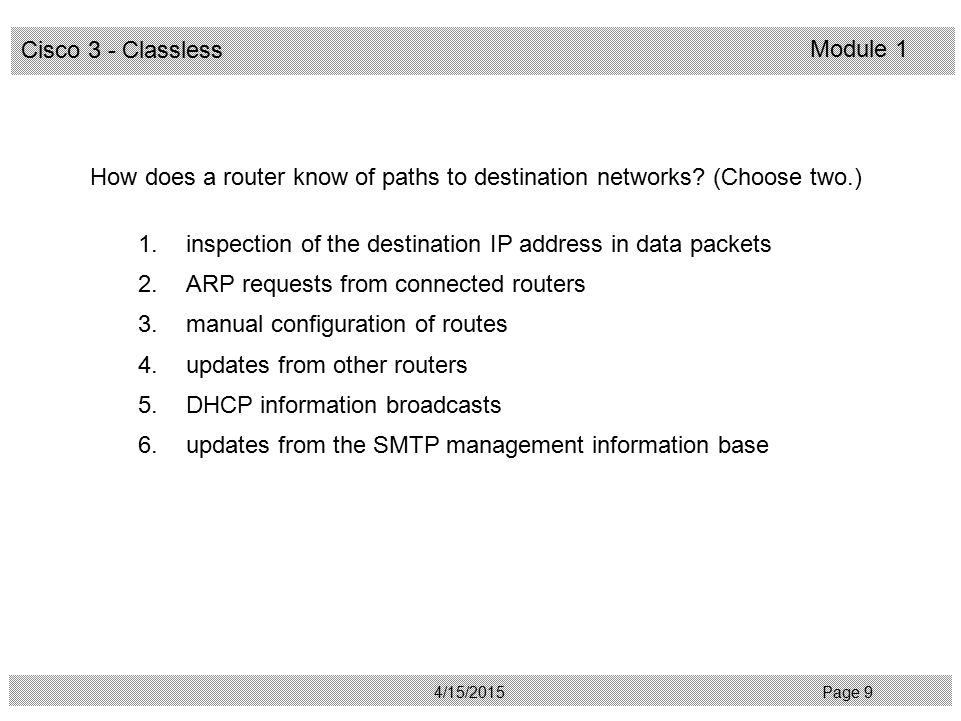 How does a router know of paths to destination networks (Choose two.)