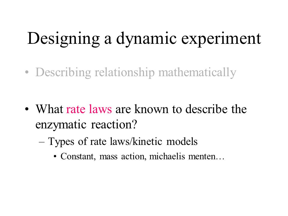 Designing a dynamic experiment