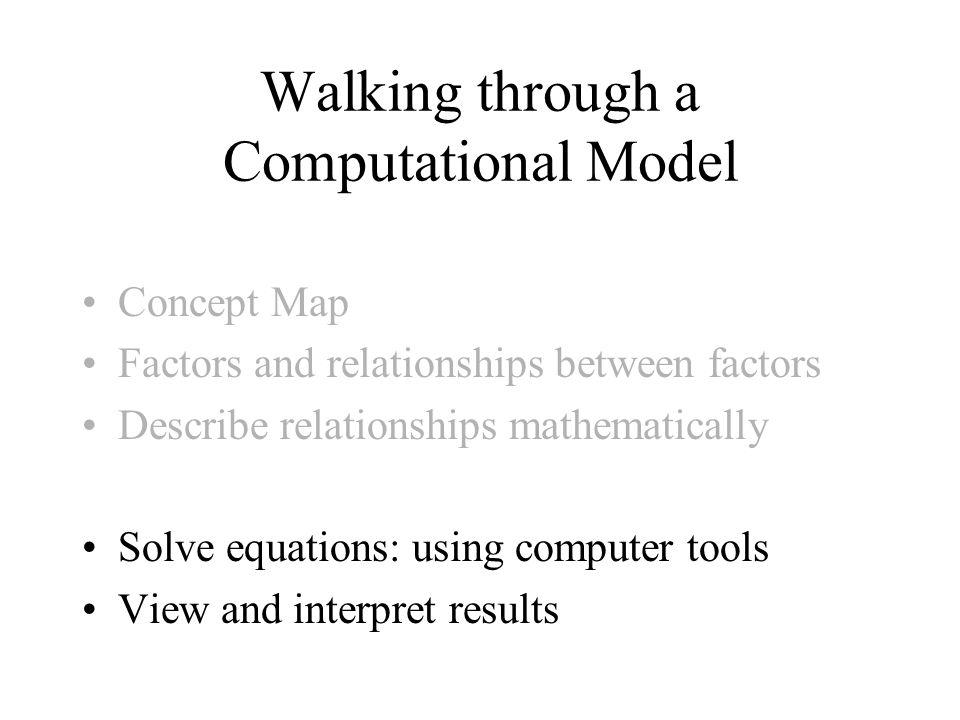 Walking through a Computational Model