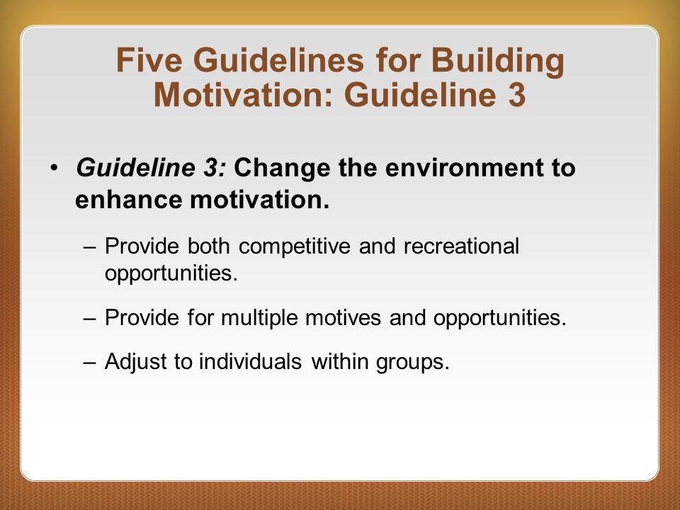 Five Guidelines for Building Motivation: Guideline 3