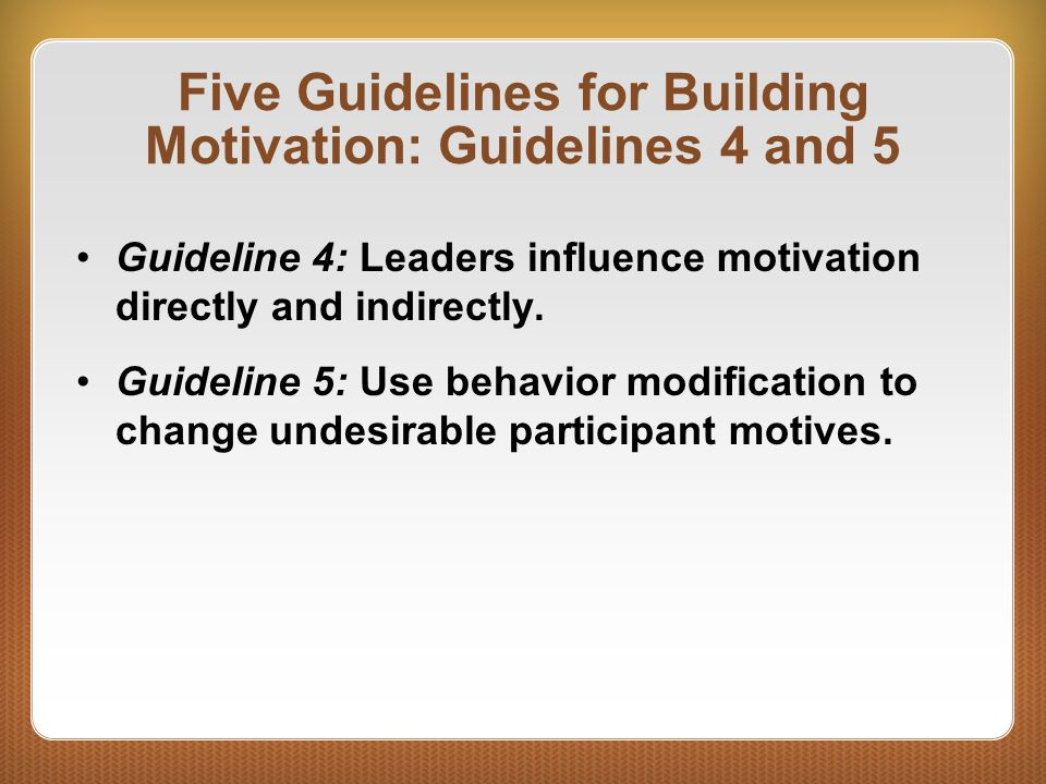Five Guidelines for Building Motivation: Guidelines 4 and 5