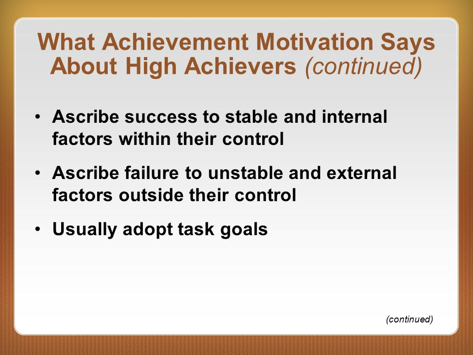 What Achievement Motivation Says About High Achievers (continued)